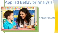Applied Behavior Analysis: A Parent'sGuide